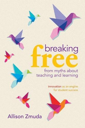 9781416610915: Breaking Free from Myths About Teaching and Learning: Innovation as an Engine for Student Success