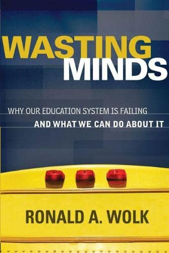 9781416611318: Wasting Minds: Why Our Education System Is Failing and What We Can Do About It