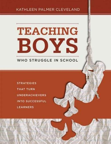 9781416611509: Teaching Boys Who Struggle in School: Strategies That Turn Underachievers into Successful Learners