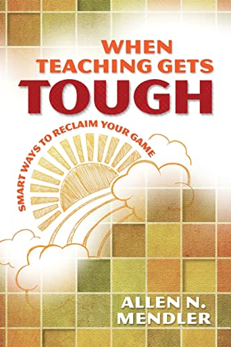 9781416613909: When Teaching Gets Tough: Smart Ways to Reclaim Your Game