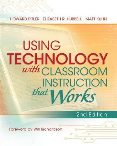 Using Technology with Classroom Instruction That Works,: Pitler, Howard; Hubbell,