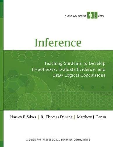 9781416614425: Inference: Teaching Students to Develop Hypotheses, Evaluate Evidence, and Draw Logical Conclusions (A Strategic Teacher PLC Guide)