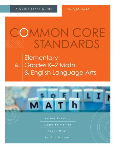 9781416614654: Common Core Standards for Elementary Grades K-2 Math & English Language Arts: A Quick-Start Guide (Understanding the Common Core Standards: Quick-Start Guides)