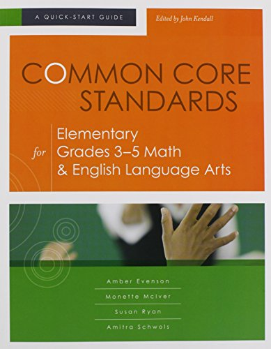 9781416614661: Common Core Standards for Elementary Grades 3-5 Math & English Language Arts: A Quick-Start Guide (Understanding the Common Core Standards: Quick-Start Guides)