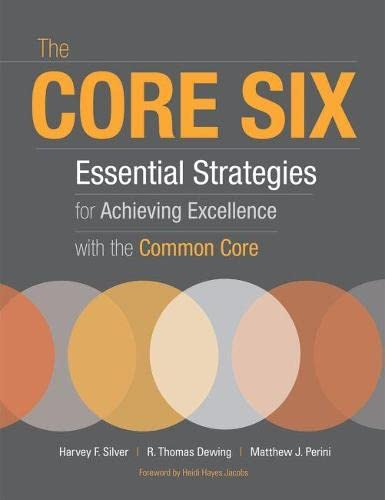 The Core Six: Essential Strategies for Achieving: Matthew J. Perini,