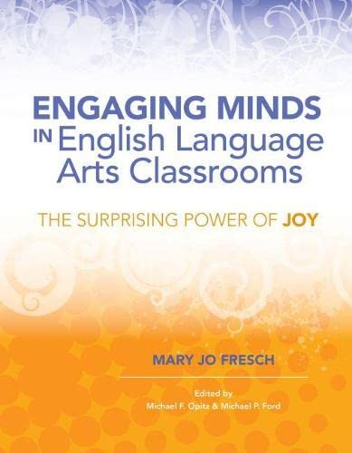 Engaging Minds in English Language Arts Classrooms: Mary Jo Fresch