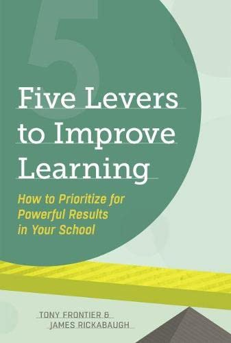 9781416617549: Five Levers to Improve Learning: How to Prioritize for Powerful Results in Your School