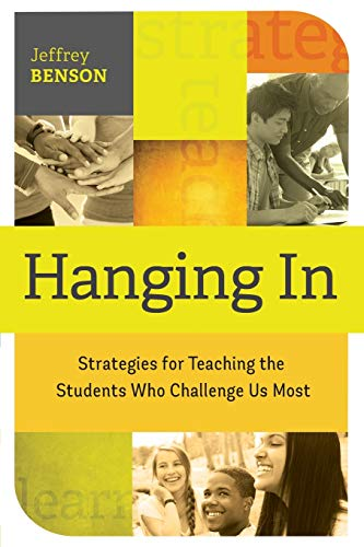 9781416617556: Hanging In: Strategies for Teaching the Students Who Challenge Us Most