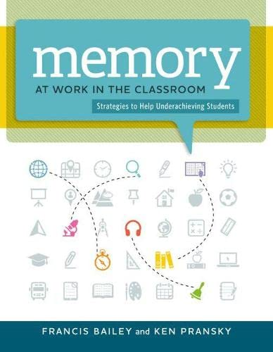 Memory at Work in the Classroom: Strategies: Francis Bailey, Ken