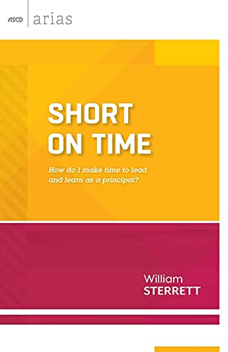 9781416618157: Short on Time: How do I make time to lead and learn as a principal? (ASCD Arias)
