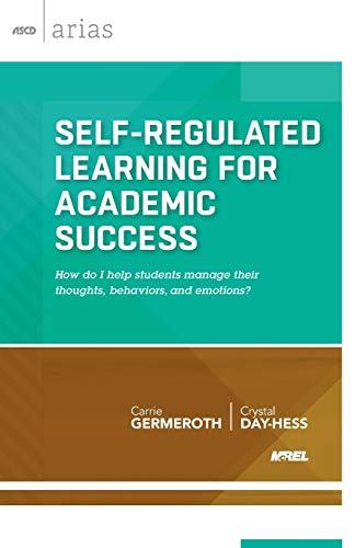 9781416618560: Self-Regulated Learning for Academic Success: How do I help students manage their thoughts, behaviors, and emotions? (ASCD Arias)