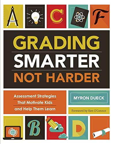 9781416618904: Grading Smarter, Not Harder: Assessment Strategies That Motivate Kids and Help Them Learn