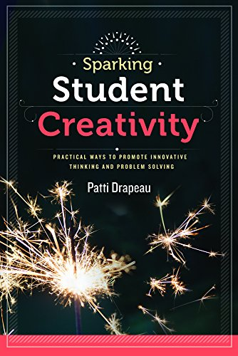 9781416619352: Sparking Student Creativity: Sparking Student Creativity: Practical Ways to Promote Innovative Thinking and Problem Solving