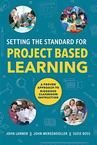 9781416620334: Setting the Standard for Project Based Learning: A Proven Approach to Rigorous Classroom Instruction