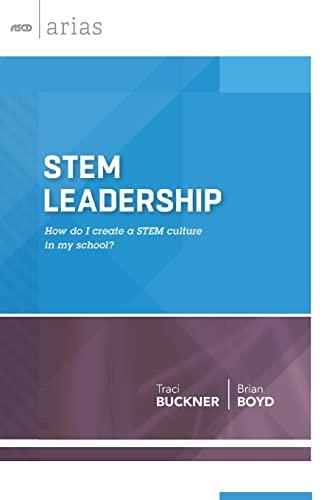 9781416620921: STEM Leadership: How do I create a STEM culture in my school? (ASCD Arias)