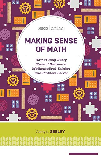 9781416622420: Making Sense of Math: How to Help Every Student Become a Mathematical Thinker and Problem Solver (ASCD Arias)