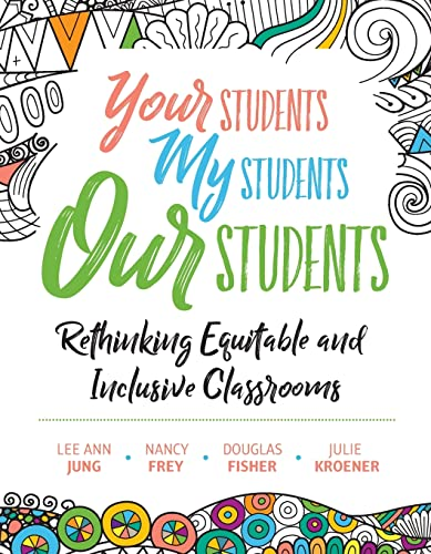 Download Your Students, My Students, Our Students: Rethinking Equitable and Inclusive Classrooms