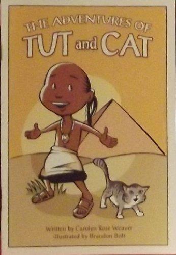 The Adventures Of Tut And Cat: Weaver, Carolyn Rose