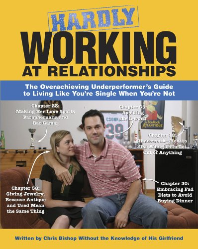 9781416900238: Hardly Working at Relationships: The Overachieving Underperformer's Guide to Living Like You're Single When You're Not