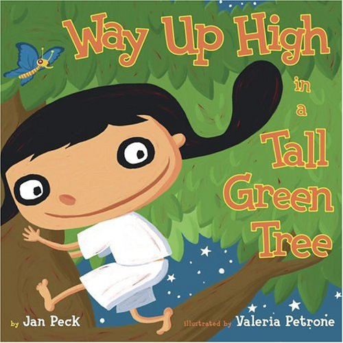Way Up High in a Tall Green Tree: Peck, Jan