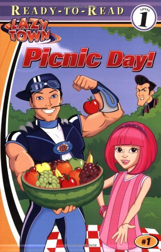 Picnic Day! (LazyTown Ready-To-Read) (1416900764) by Wendy Wax; Artful Doodlers