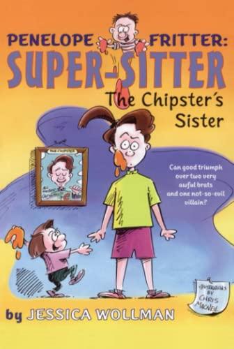 9781416900894: The Chipster's Sister (Penelope Fritter: Super-Sitter)