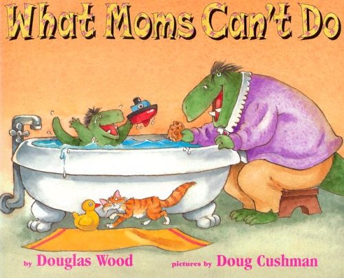 What Moms Can't Do (Mini Edition) (1416901981) by Wood, Douglas