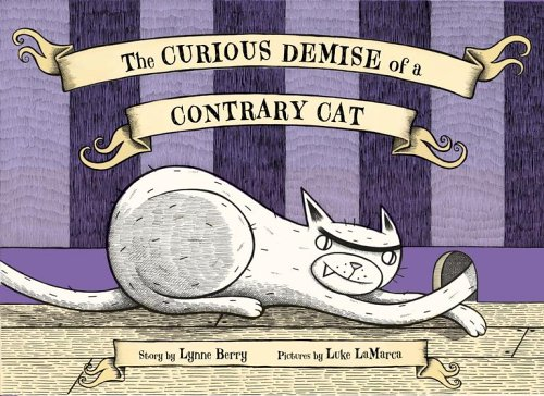 9781416902119: The Curious Demise of a Contrary Cat
