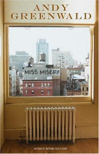 Miss Misery: A Novel: Greenwald, Andy