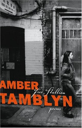 Free Stallion: Poems: Tamblyn, Amber