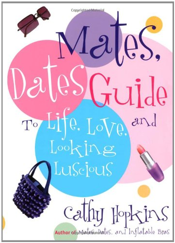 The Mates, Dates Guide to Life, Love,: Cathy Hopkins