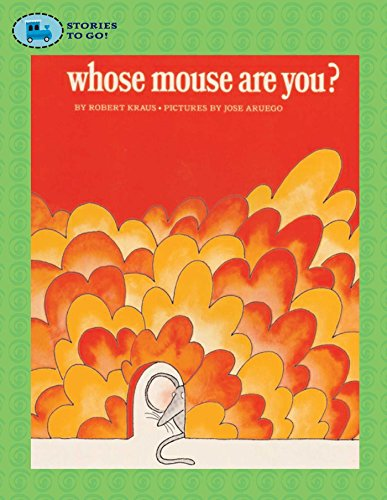 Whose Mouse Are You? (Stories to Go!): Robert Kraus; Illustrator-Jose