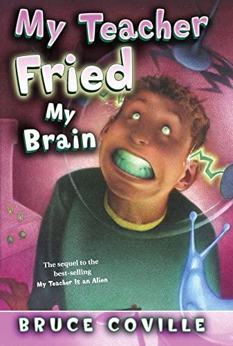 9781416903321: My Teacher Fried My Brains (My Teacher Books)