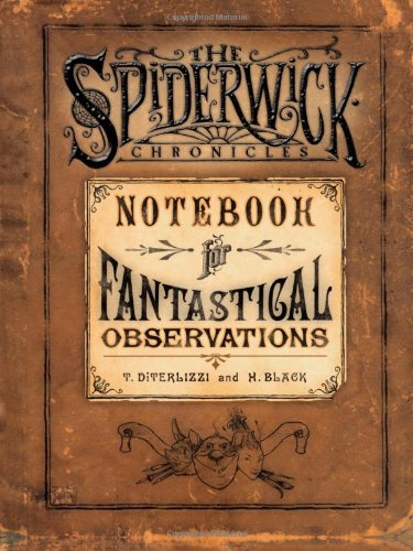 The Spiderwick Chronicles: Notebook for Fantastical Observations ***SIGNED BY BOTH AUTHORS***: Tony...