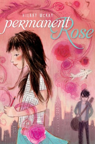Permanent Rose (Bccb Blue Ribbon Fiction Books (Awards)) (1416903720) by McKay, Hilary