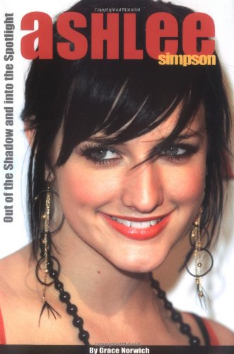 9781416903956: Ashlee Simpson: Out of the Shadow and into the Spotlight