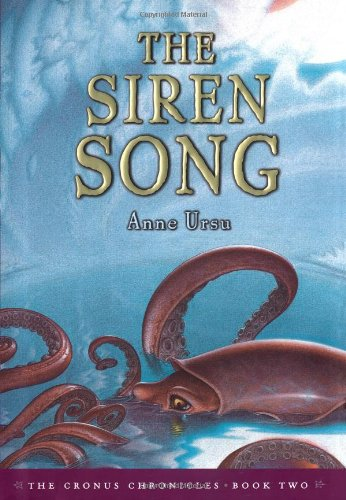 The Siren Song (Cronus Chronicles, Book Two): Anne Ursu