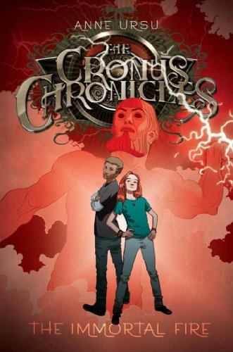 The Immortal Fire (Cronus Chronicles Trilogy (Quality)): Ursu, Anne