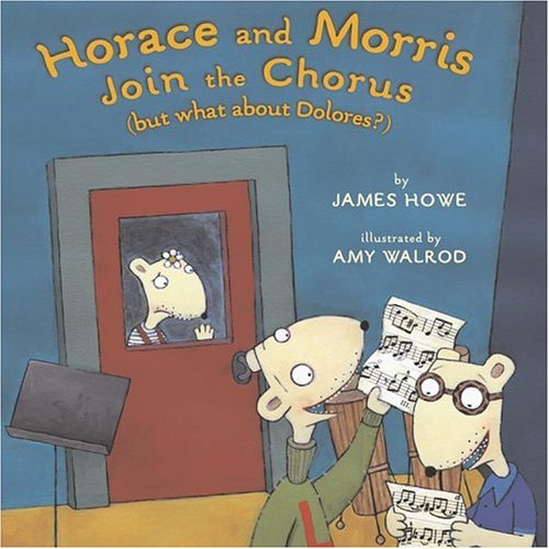 9781416906162: Horace and Morris Join the Chorus (but what about Dolores?) (Horace and Morris and Dolores)
