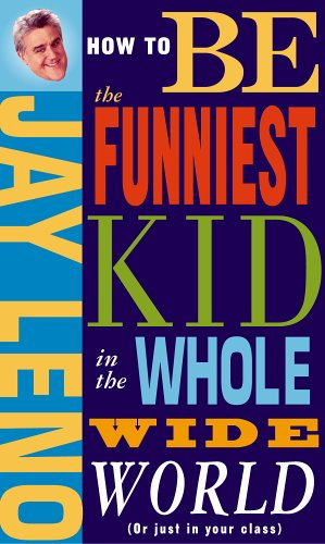 How to Be the Funniest Kid in: Leno, Jay