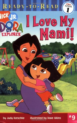 9781416906506: I Love My Mami! (Ready-To-Read Dora the Explorer - Level 1)