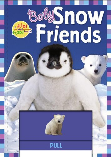 9781416907039: Baby Snow Friends (A Flips And Flaps Book)