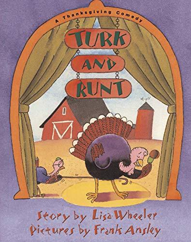 Turk and Runt: A Thanksgiving Comedy: Wheeler, Lisa