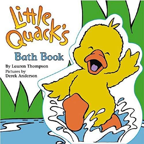 Little Quack's Bath Book [With Floating Little Quack]: Thompson, Lauren