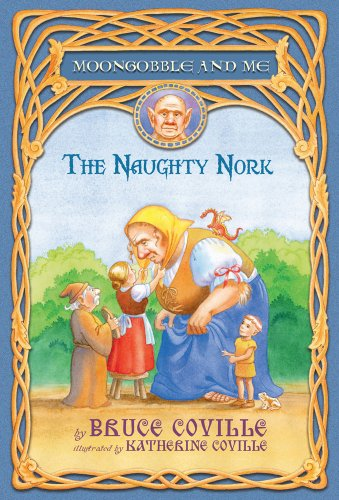 The Naughty Nork (Moongobble and Me): Coville, Bruce