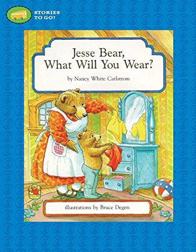 Jesse Bear, What Will You Wear? (Stories to Go!) [Paperback] by Carlstrom.: Nancy White Carlstrom; ...