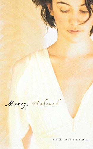 Mercy, Unbound: Kim Antieau