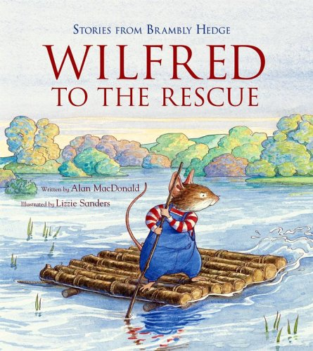 9781416909019: Wilfred to the Rescue (Brambly Hedge)