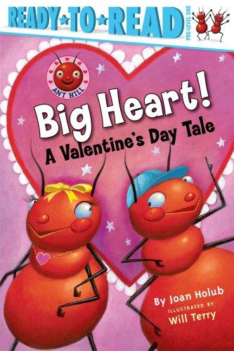 Big Heart!: A Valentine's Day Tale (Ant Hill): Holub, Joan