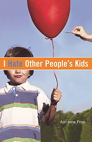 9781416909880: I Hate Other People's Kids
